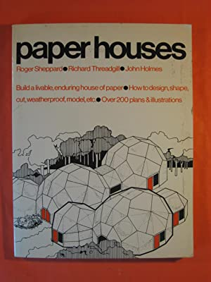 Paper Houses: Build a Livable, Enduring House: Sheppard, Roger; Threadgill,