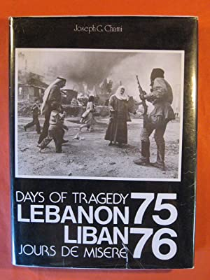 Days of Tragedy Lebanon 75/76 / Liban Jours De Misere 75/76