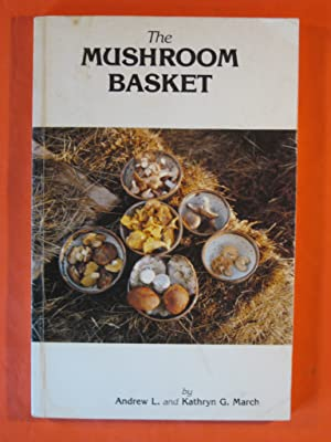 Mushroom Basket: A Gourmet Introduction to the Best Common Mushrooms of the Southern Rocky Mounta...