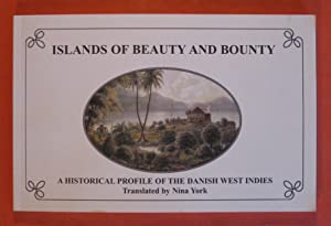 Islands of Beauty and Bounty: a Historical Profile of the Danish West Indies