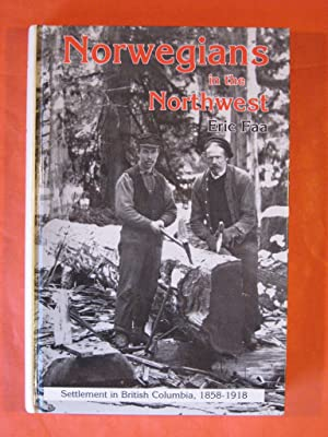 Norwegians in the Northwest: Settlement in British Columbia, 1858-1918