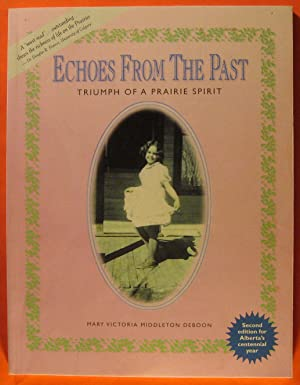 Echoes from the Past : Triumph of a Prairie Spirit