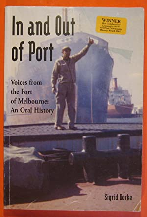 In and Out of Port : Voices from the Port of Melbourne, an Oral History