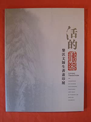 Living Tradition: An Exhibition of Chinese Calligraphy, Paintings, and Seals By Lukman Lai and Hi...