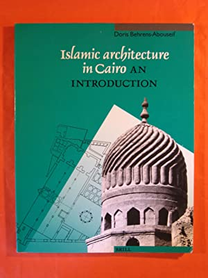 Islamic Architecture in Cairo: An Introduction (Muqarnas Supplements)