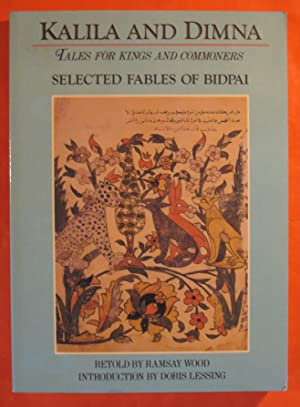 Kalila and Dimna: Tales for Kings and Commoners; Selected Fables of Bidpai