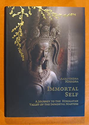 Immortal Self: a Journey to the Himalayan Valley of the Immortal Masters