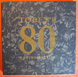 Tobey's 80: A Retrospective