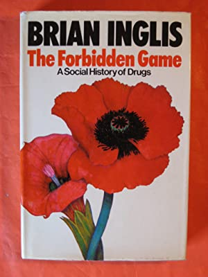 Forbidden Game: A Social History of Drugs