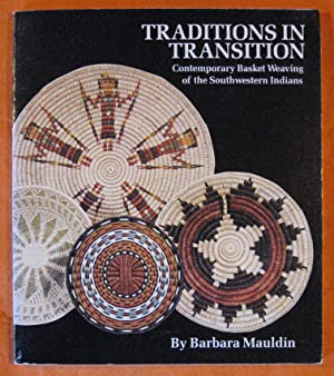 Traditions in Transition: Contemporary Basket Weaving of the Southwestern Indians