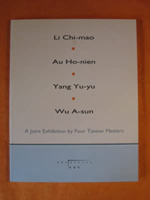 Li Chi-mao, Au Ho-nien, Yang Yu-yu, Wu A-sun: A Joint Exhibition by Four Taiwan Masters