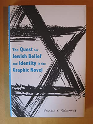 The Quest for Jewish Belief and Identity in the Graphic Novel (Jews and Judaism: History and Cult...