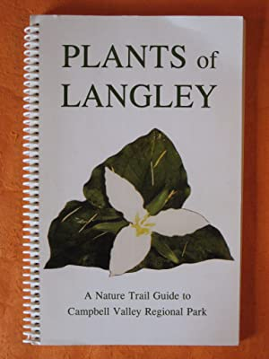 Plants of Langley: a Nature Trail Guide to Campbell Valley Regional Park