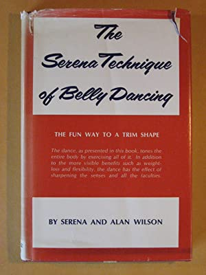The Serena Technique of Belly Dancing: The Fun Way to a Trim Shape