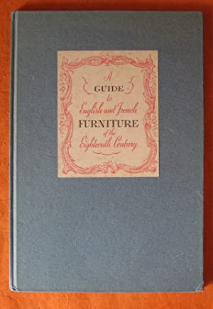 A Guide to English and French Furniture of the Eighteenth Century: A New and Unusual Treatise Reg...