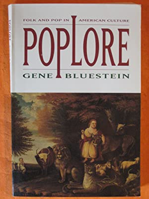 Poplore: Folk and Pop in American Culture