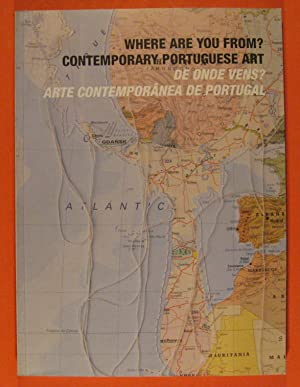 Where Are You From  Contemporary Portuguese Art. De Onde Vens  Arte Contemporanea de Portugal