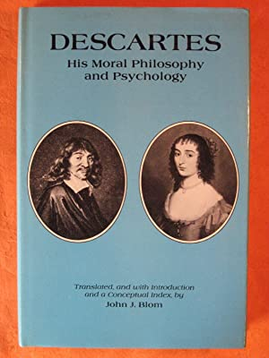 Descartes: His Moral Philosophy and Psychology