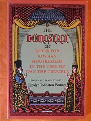 The Domostroi: Rules for Russian Households in the Time of Ivan the Terrible