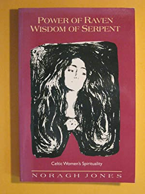 Power of Raven, Wisdom of Serpent: Celtic Women's Spirituality
