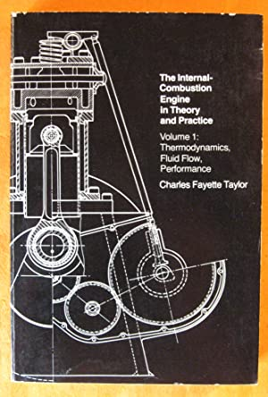 The Internal-Combustion Engine in Theory and Practice: Taylor, Charles Fayette