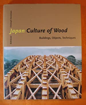 Japan Culture of Wood: Buildings, Objects,Techniques