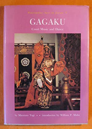 Gagaku;: Court Music and Dance (Performing arts of Japan V)