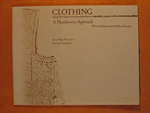 Clothing: A Handwoven Approach From Warp Threads to Finished Garments Using Cotton Yarns