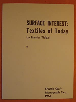 Surface Interest: Textiles of Today (Shuttle Craft Monograph Two)