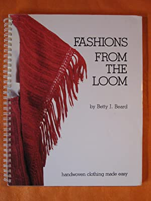 Fashions from the Loom: Handwoven Clothing Made Easy