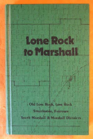 Lone Rock to Marshall: Old Lone Rock, Lone Rock, Strathmore, Fartown, South Marshall and Marshall...