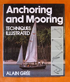 Anchoring and Mooring Techniques Illustrated