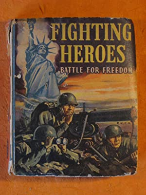 Fighting Heroes: Battle For Freedom: Based on the Newspaper Strip By Stookie Allen