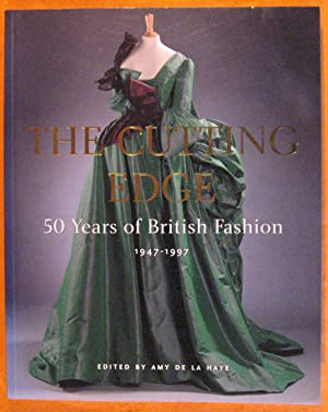 The Cutting Edge: 50 Years of British Fashion 1947-1997