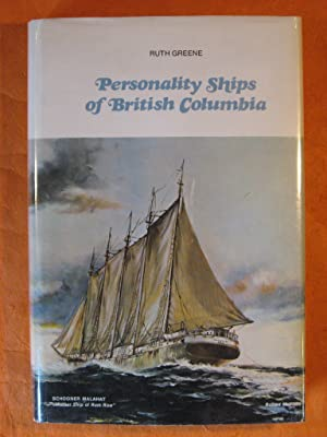 Personality Ships of British Columbia: Thirty-Seven Illustrated Sea Tales of Canada's Western Shi...
