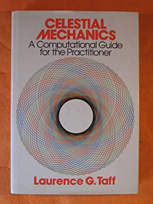 Celestial Mechanics: A Computational Guide for the: Laurence G. Taff