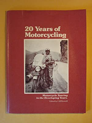 20 Years of Motorcycling: Motorcycle Touring in the Developing Years
