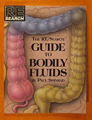 The RE / Search Guide to Bodily Fluids (RE / Search, No. 16)