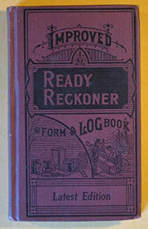 The New and Improved Ready Reckoner and Log Book