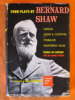 Four Plays By Bernard Shaw: Candida, Caesar and Cleopatra, Pygmailion, Heartbreak House