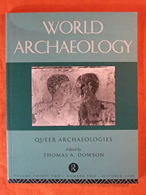 World Archaeology: Queer Archaeologies [ Volume Thirty two, Number Two, October 2000]