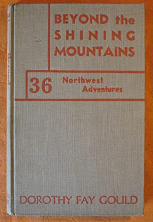 Beyond the Shining Mountains: 36 Northwest Adventures