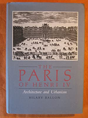 The Paris of Henry IV: Architecture and Urbanism