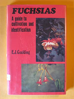 Fuchsias a Guide to Cultivation and Identification