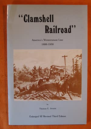 Clamshell Railroad: America's Westernmost Line 1888 -- 1930