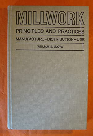 Millwork Principles and Practices: Manufacture, Distribution, Use