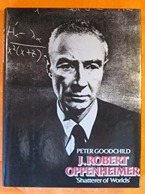 J.Robert Oppenheimer: Shatterer of Worlds
