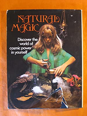 Natural Magic: Discover the World of Cosmic Power in Yourself