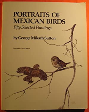 Portraits of Mexican Birds: Fifty Selected Paintings: Sutton, George Miksch