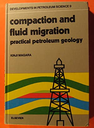 Compaction and Fluid Migration: Practical Petroleum Geology Fundamentals of Numerical Reservoir S...